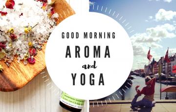 good morning aroma & yoga スペシャルアロマ&ヨガレッスン